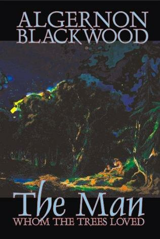 book cover of The Man Whom the Trees Loved
