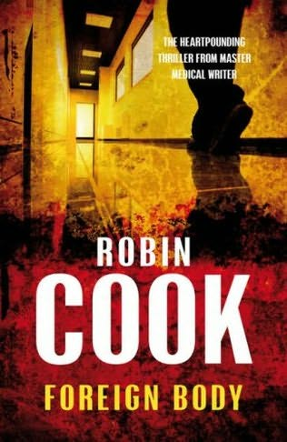 book cover of  Foreign Body   (Jack Stapleton / Laurie Montgomery, book 8) by Robin Cook