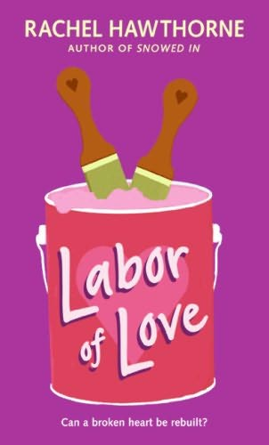 book cover of   Labor of Love   by  Rachel Hawthorne