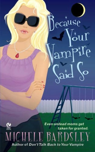 book cover of Because Your Vampire Said So