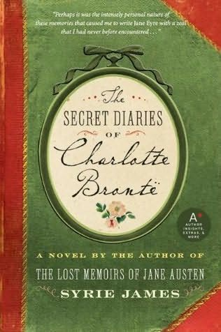 book cover of   The Secret Diaries of Charlotte Bronte   by  Syrie James