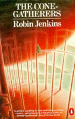 the cone gatherers by robin jenkins essay Robin jenkins, 'the cone gatherers' the cone gatherers grew directly out of jenkins' personal experiences in the second world war two brothers, calum (a simple.