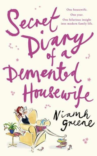 Secret Diary of a Demented Housewife Demented Housewife book 1