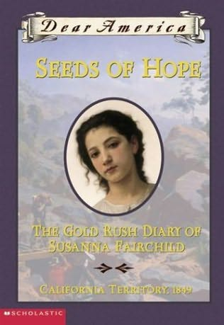 book cover of Seeds of Hope The Gold Rush Diary of Susanna Fairchild by