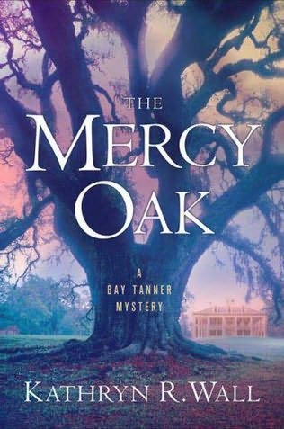 The Mercy Oak Kathryn R. Wall