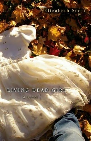 book cover of   Living Dead Girl   by  Elizabeth Scott