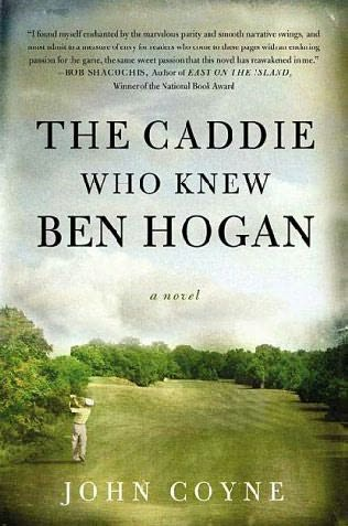 book cover of The Caddie Who Knew Ben Hogan