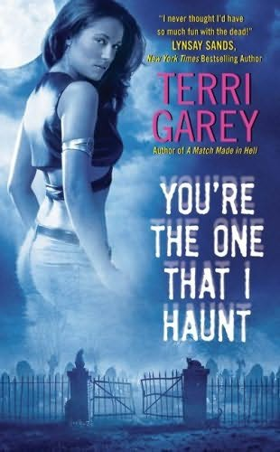 book cover of You\'re the One that I Haunt