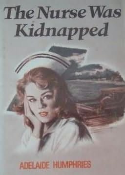 book cover of The Nurse Was Kidnapped
