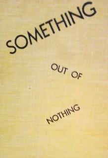 book cover of Something Out of Nothing