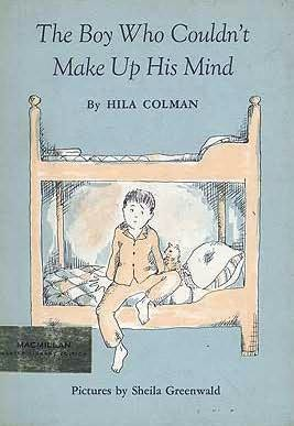 book cover of The Boy Who Couldn\'t Make up His Mind