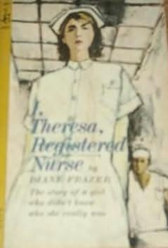 book cover of I, Theresa, Registered Nurse