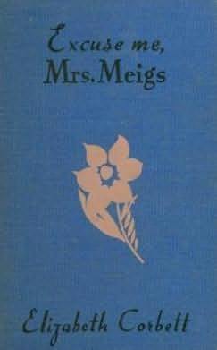book cover of Excuse Me, Mrs. Meigs