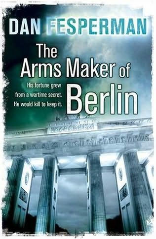 book cover of The Arms Maker of Berlin