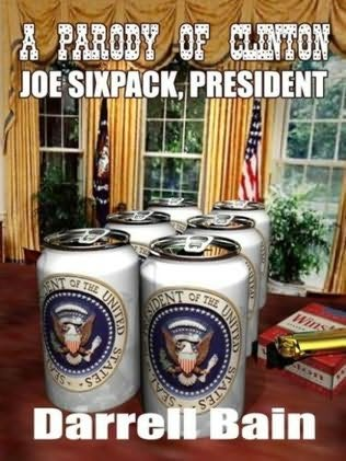 book cover of A Parody Of Clinton - Joe Sixpack, President