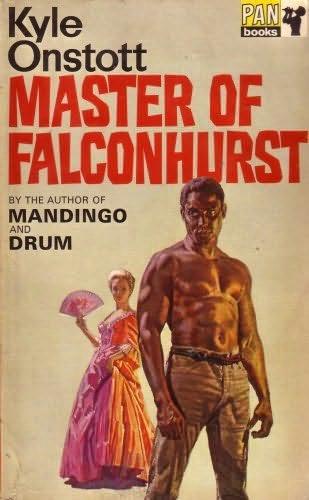 Master Of Falconhurst  Falconhurst  Book 3  By Kyle Onstott