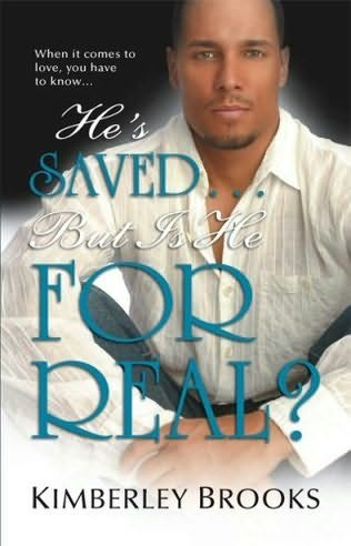 book cover of He\'s Saved...But Is He For Real?