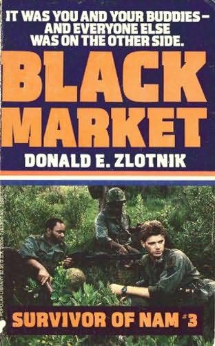 Book Cover Black Market : Black market survivor of nam book by donald e zlotnik
