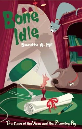 Bone Idle The Francis Oughterard series--03 - Suzette Hill