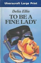 book cover of To Be a Fine Lady
