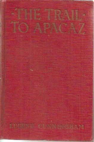 book cover of The Trail To Apacaz
