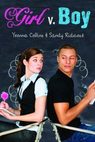 book cover of  Girl V. Boy  by Yvonne Collins and  Sandy Rideout