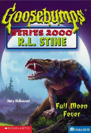 book cover of   Full Moon Fever    (Goosebumps 2000, book 22)  by  R L Stine