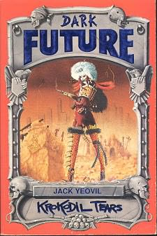 book cover of   Krokodil Tears    (Dark Future)  by  Jack Yeovil
