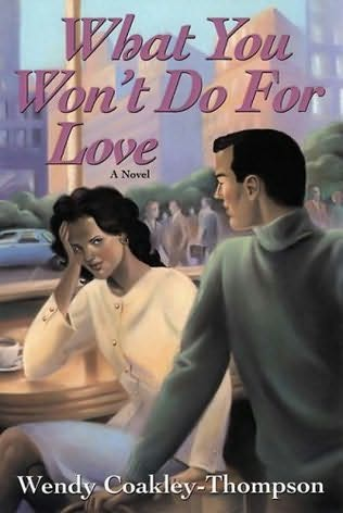 book cover of What You Won\'t Do for Love