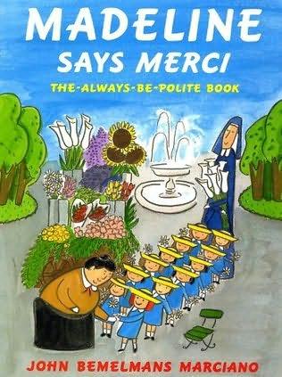 Madeline Says Merci (Madeline, book 3) by John Bemelmans ...