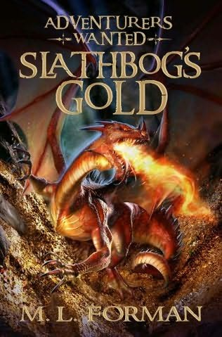 book cover of   Slathbog's Gold    (Adventurers Wanted, book 1)  by  M L Forman