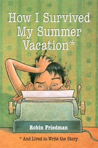 book cover of How I Survived My Summer Vacation