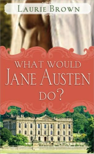 eBook Releases • Laurie Brown – What Would Jane Austen Do.html