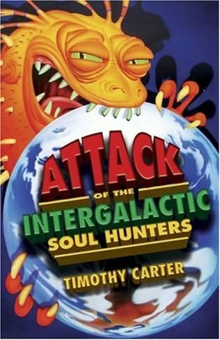 book cover of Attack of the Intergalactic Soul Hunters