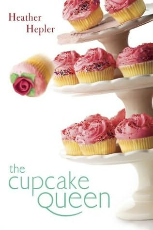 book cover of  The Cupcake Queen  by Heather Hepler