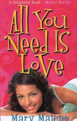 All You Need is Love Mary Malone