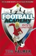 book cover of  Boys United   (Football Academy, book 1) by Tom Palmer