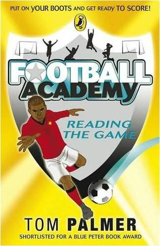 book cover of  Reading the Game   (Football Academy, book 4) by Tom Palmer