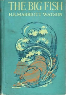 The big fish by h b marriott watson for Big fish book