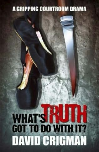 book cover of What\'s Truth Got to Do with It?