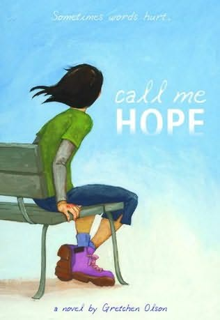 hope bygretchen olson This book gives me hope that things can change by jen k, jerome where i  wouldn't say a sister in my house by linda olsson is my favorite book, i wouldn't  say it was a bad book either it was a good  by gretchen caldwell, white lake.