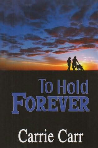 book cover of To Hold Forever