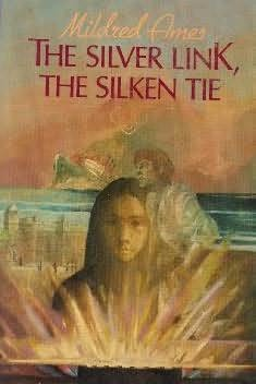 book cover of The Silver Link, the Silken Tie