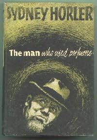 book cover of The Man Who Used Perfume