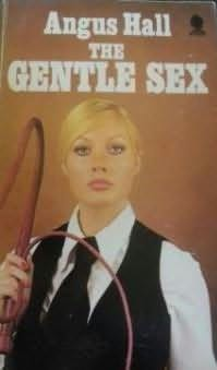 book cover of The Gentle Sex by Angus Hall