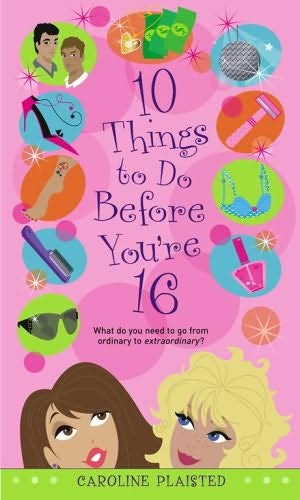 book cover of 10 Things to Do Before You\'re 16