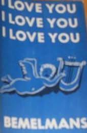 book cover of I Love You, I Love You, I Love You