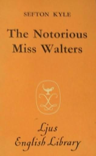 book cover of The Notorious Miss Walters
