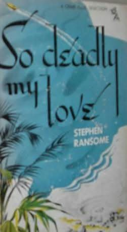 book cover of So Deadly My Love