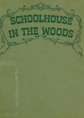 book cover of Schoolhouse in the Woods